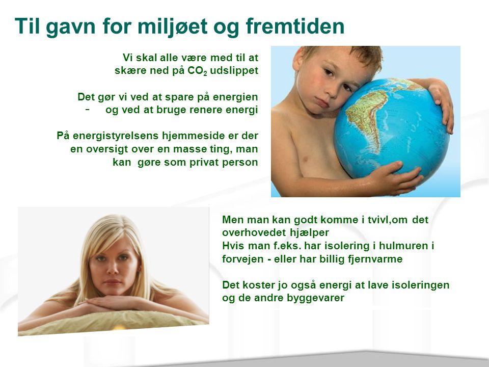 Til gavn for miljøet og fremtiden