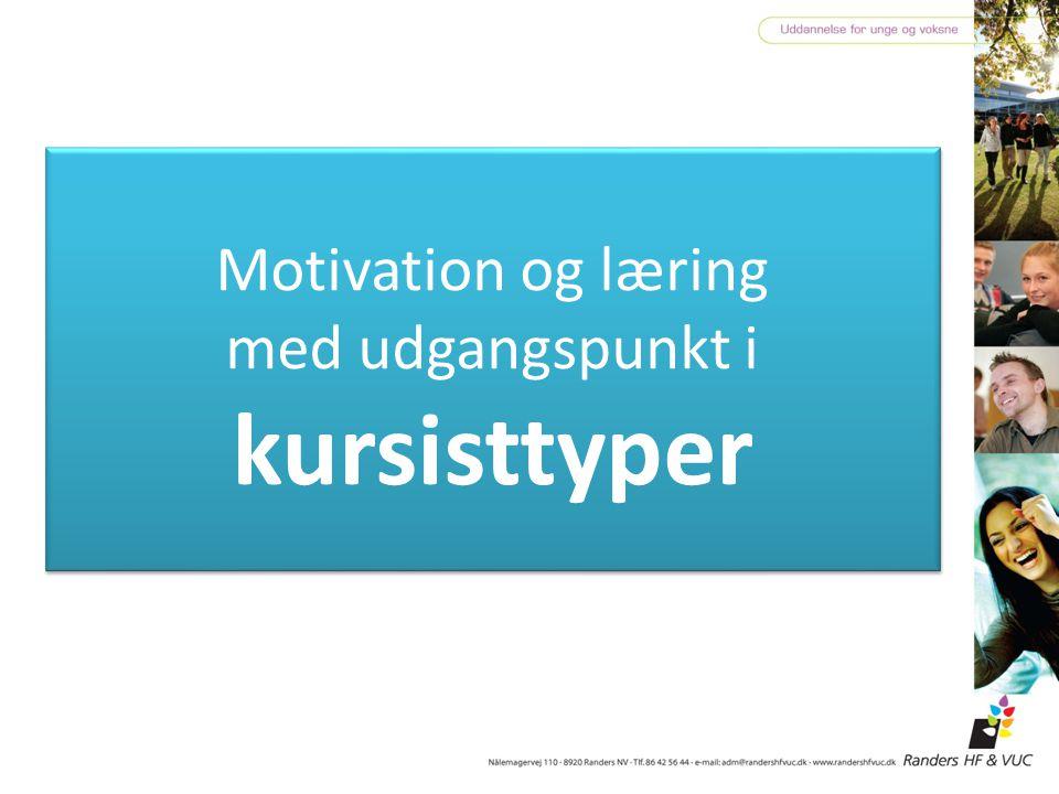 Motivation og læring med udgangspunkt i kursisttyper