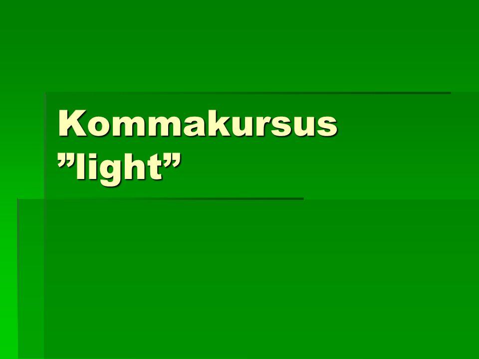 Kommakursus light