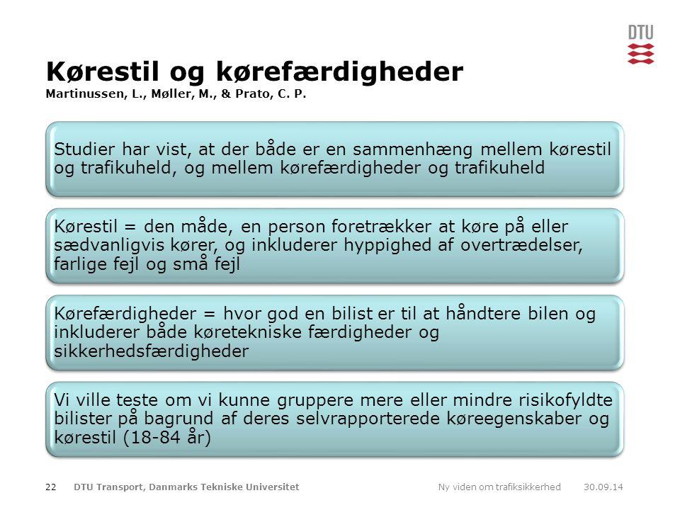 Kørestil og kørefærdigheder Martinussen, L. , Møller, M. , & Prato, C
