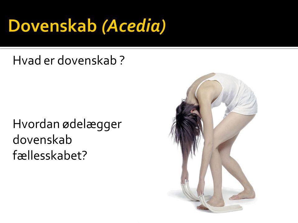 Dovenskab (Acedia) Hvad er dovenskab