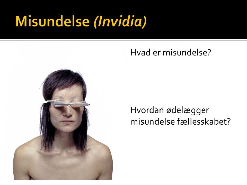 Misundelse (Invidia) Hvad er misundelse