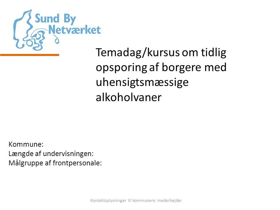 Temadag/kursus om tidlig opsporing af borgere med uhensigtsmæssige alkoholvaner