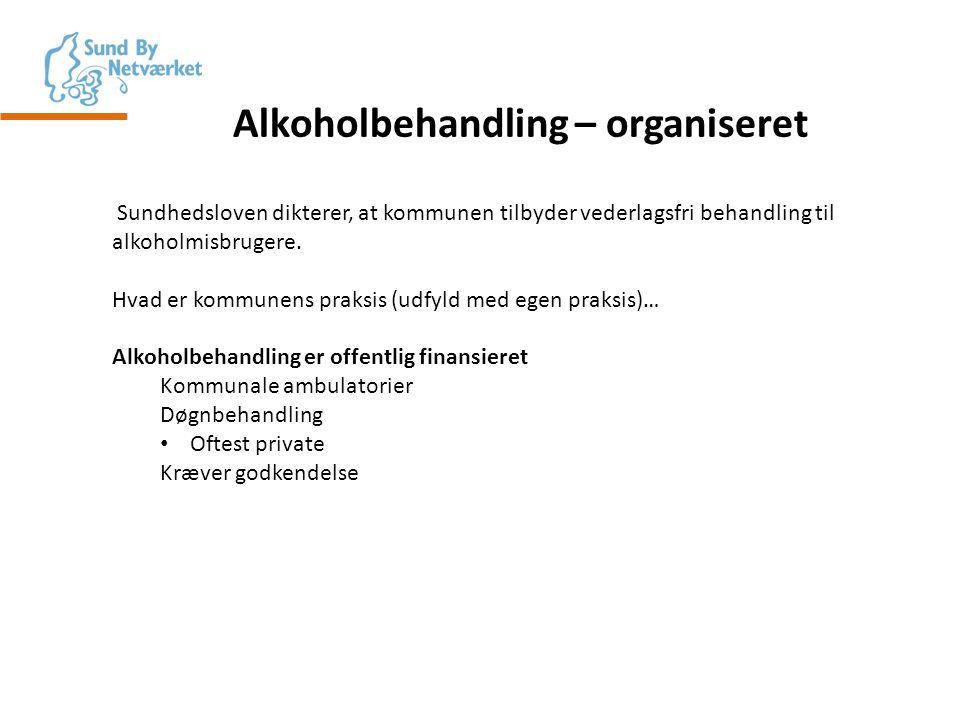 Alkoholbehandling – organiseret