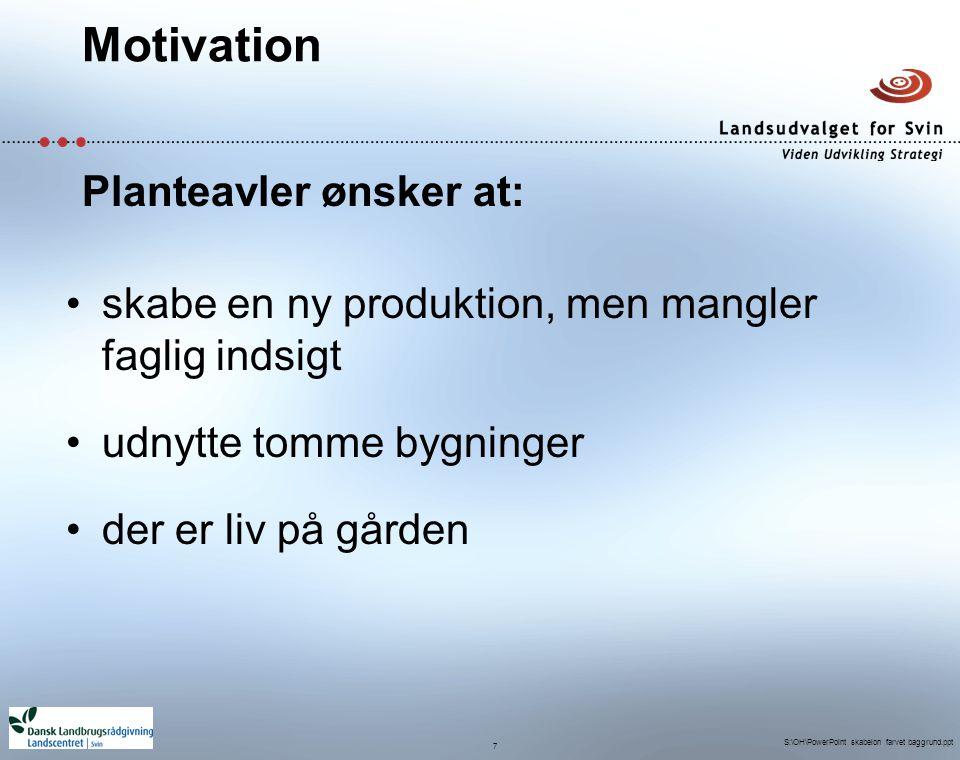 Motivation Planteavler ønsker at: