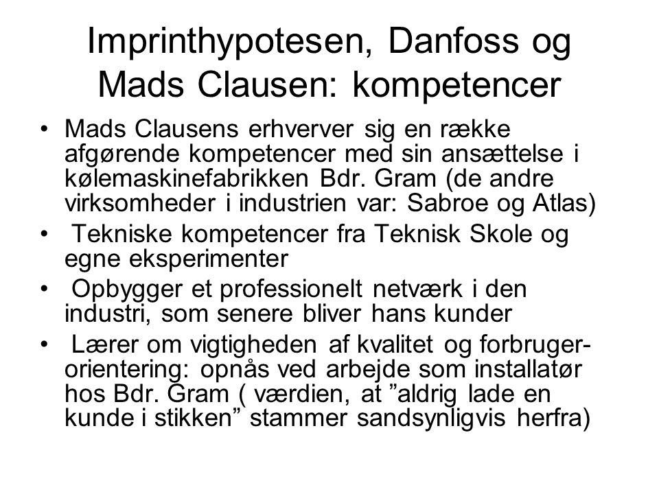 Imprinthypotesen, Danfoss og Mads Clausen: kompetencer