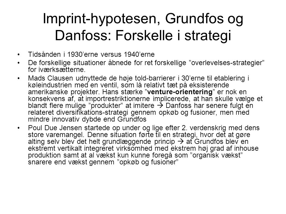 Imprint-hypotesen, Grundfos og Danfoss: Forskelle i strategi