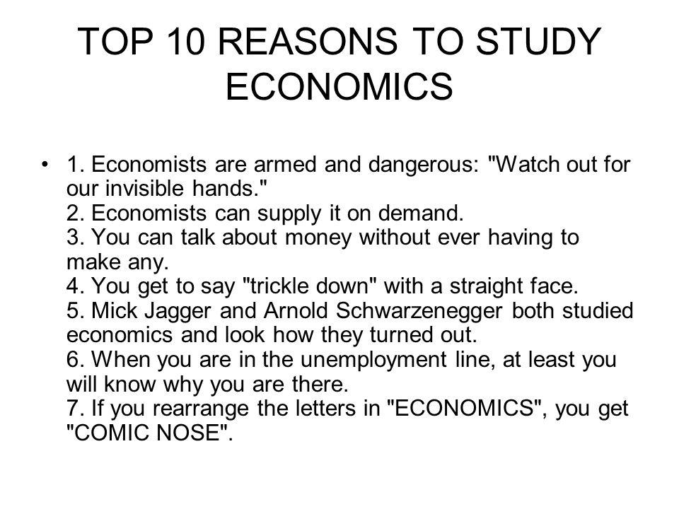 TOP 10 REASONS TO STUDY ECONOMICS