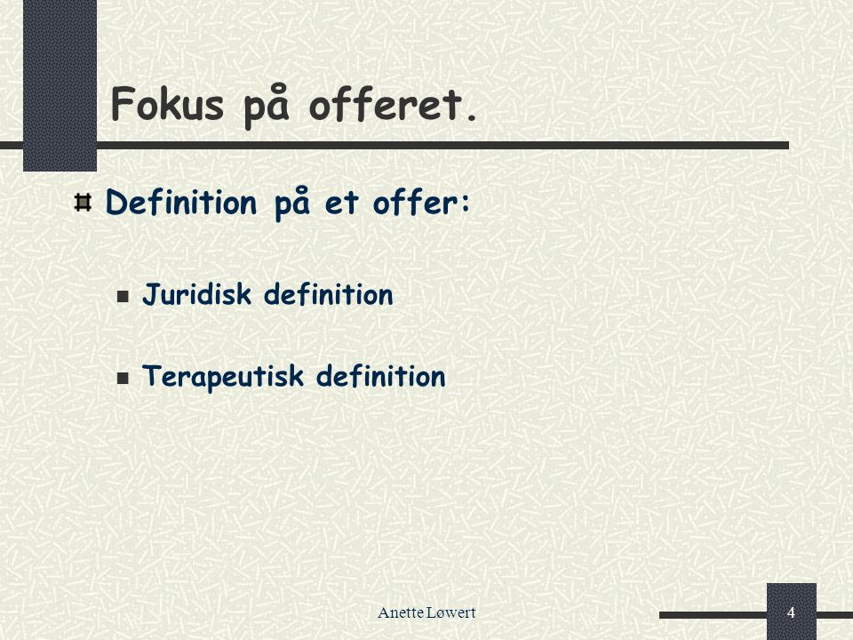 Fokus på offeret. Definition på et offer: Juridisk definition