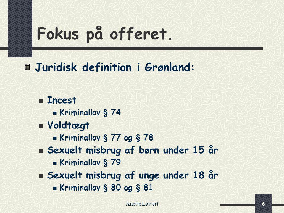 Fokus på offeret. Juridisk definition i Grønland: Incest Voldtægt