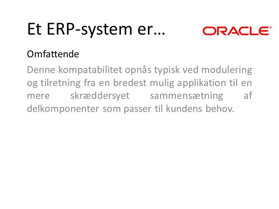Et ERP-system er… Omfattende