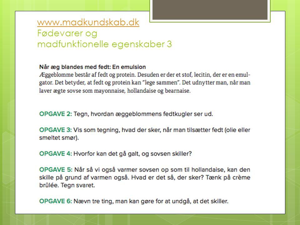 www.madkundskab.dk Fødevarer og madfunktionelle egenskaber 3