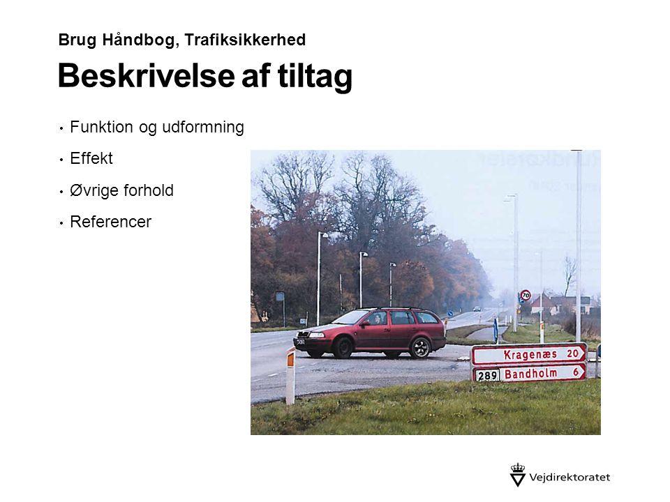 Beskrivelse af tiltag Brug Håndbog, Trafiksikkerhed