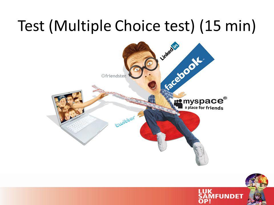 Test (Multiple Choice test) (15 min)