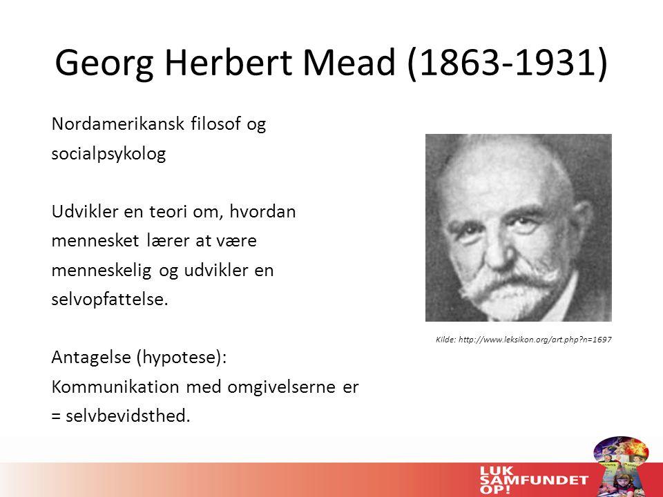 Georg Herbert Mead (1863-1931) Nordamerikansk filosof og