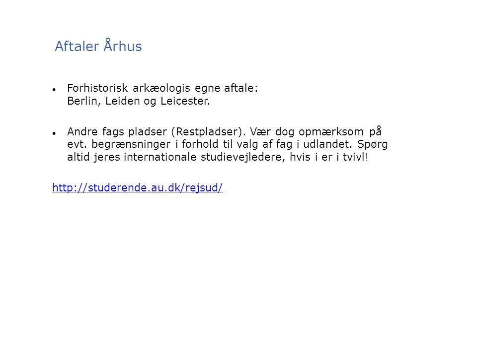 Aftaler Århus Forhistorisk arkæologis egne aftale: Berlin, Leiden og Leicester.