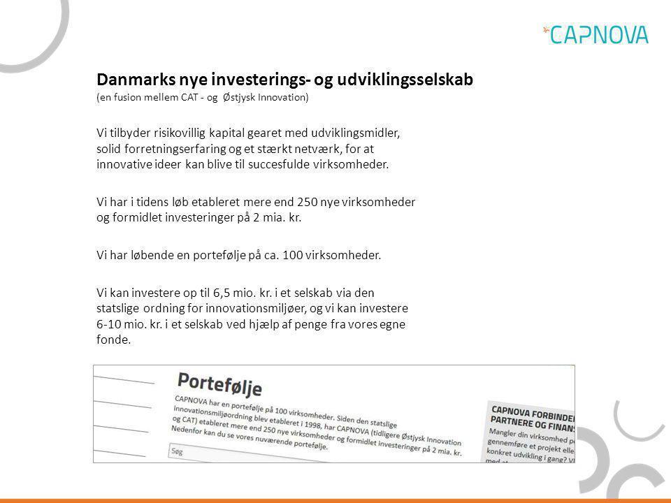 Danmarks nye investerings- og udviklingsselskab (en fusion mellem CAT - og Østjysk Innovation)