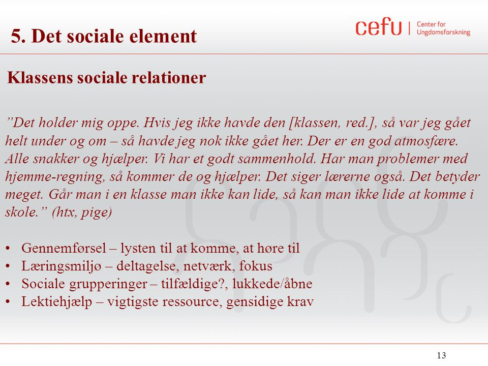 5. Det sociale element Klassens sociale relationer