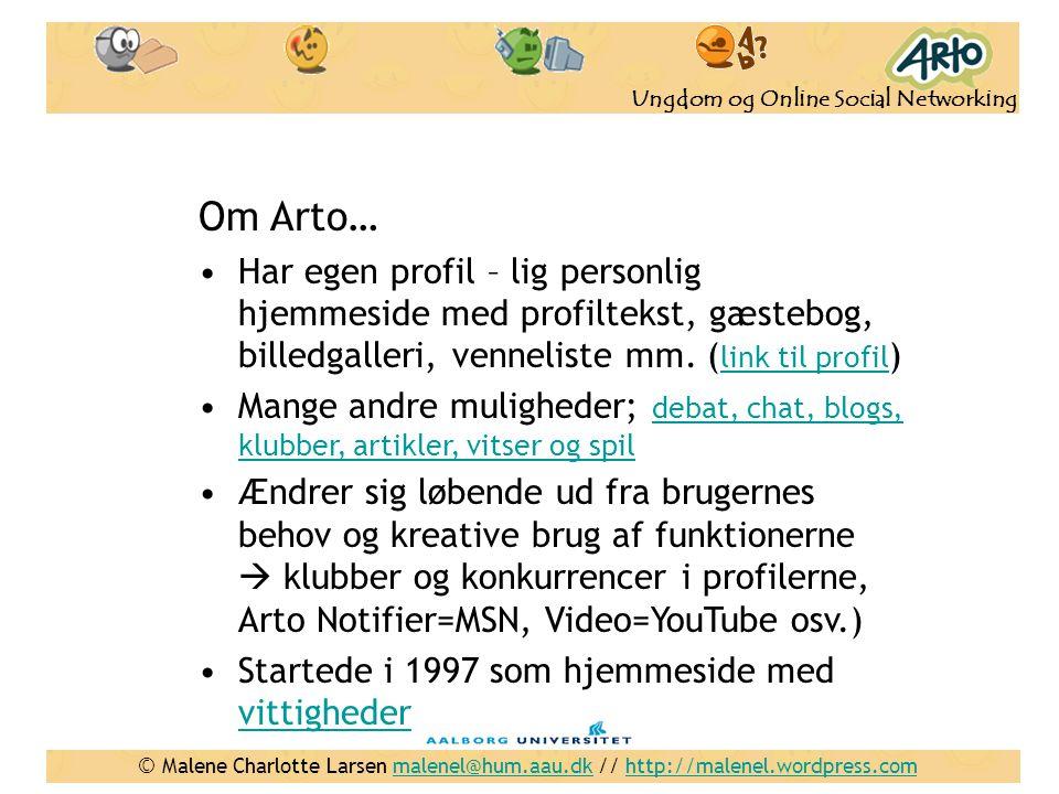 Om Arto… Har egen profil – lig personlig hjemmeside med profiltekst, gæstebog, billedgalleri, venneliste mm. (link til profil)