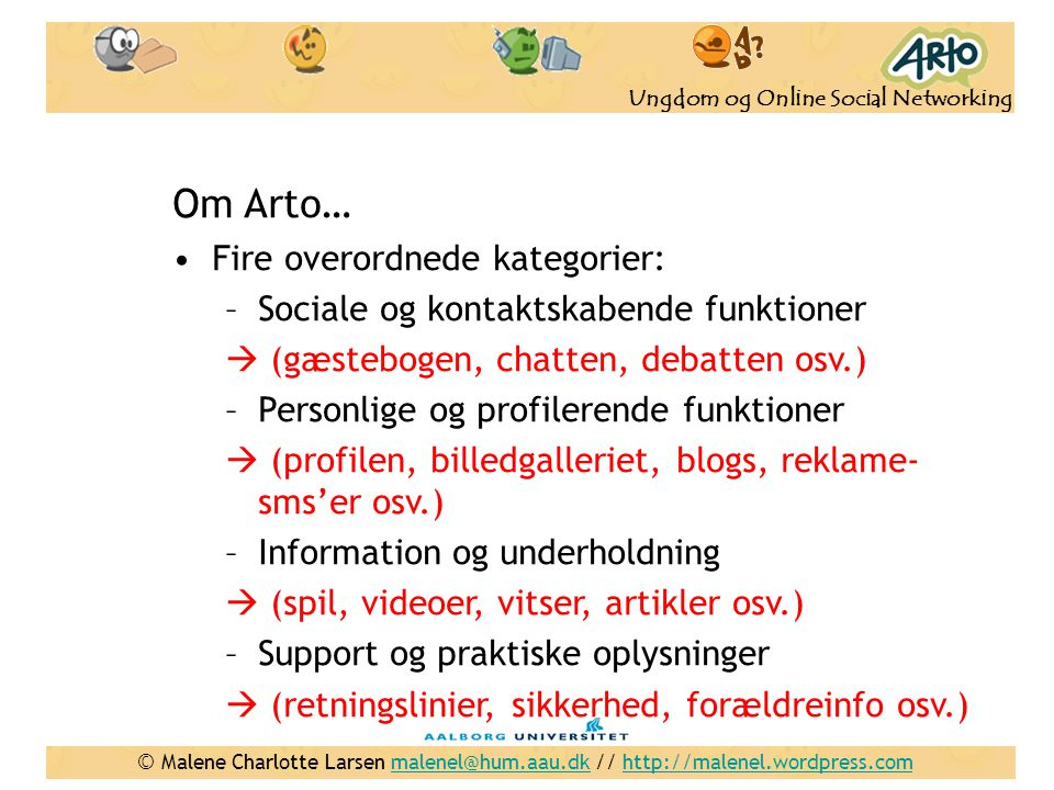 Om Arto… Fire overordnede kategorier: