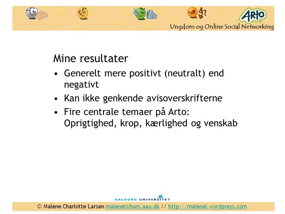 Mine resultater Generelt mere positivt (neutralt) end negativt
