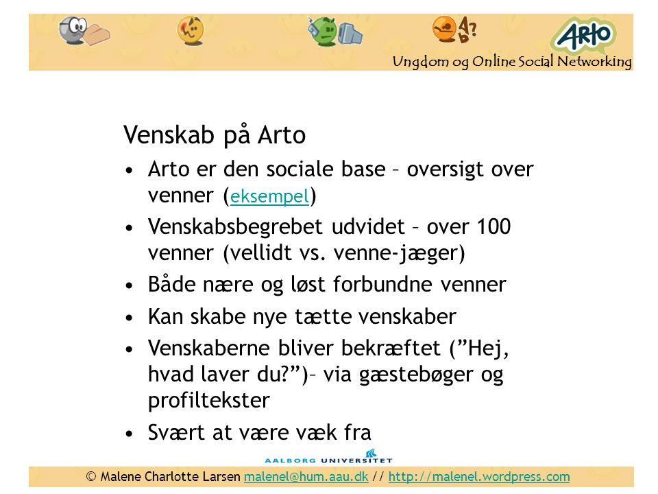 Venskab på Arto Arto er den sociale base – oversigt over venner (eksempel) Venskabsbegrebet udvidet – over 100 venner (vellidt vs. venne-jæger)