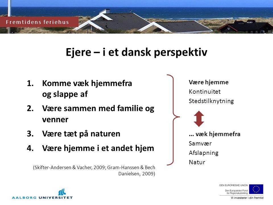 Fremtidens feriehus og feriehusområde Ejere – i et dansk perspektiv