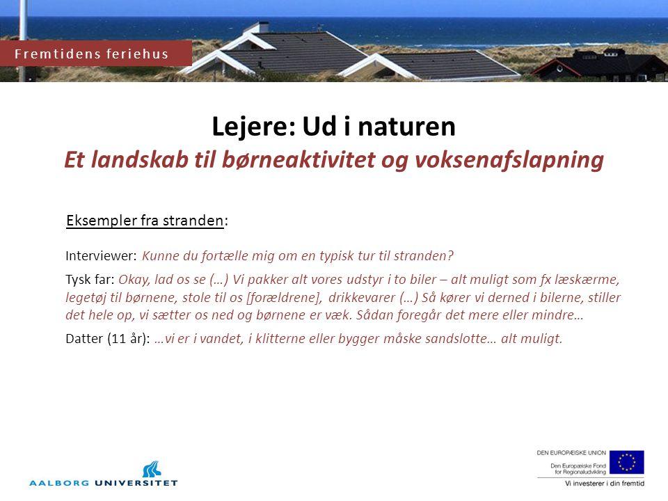 Fremtidens feriehus og feriehusområde Lejere: Ud i naturen