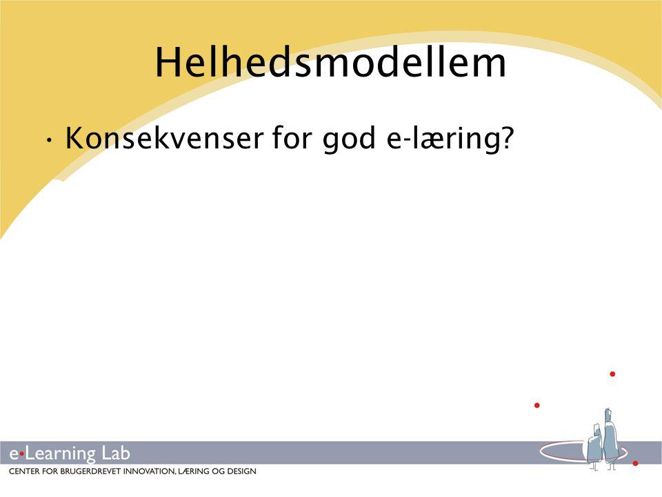 Helhedsmodellem Konsekvenser for god e-læring