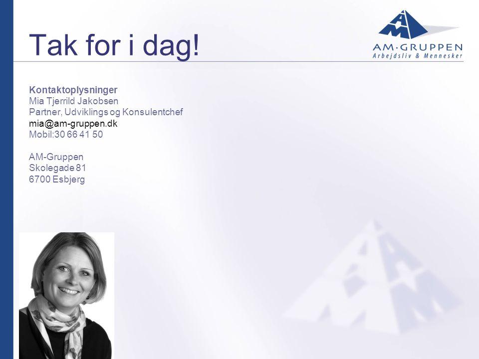 Tak for i dag! Kontaktoplysninger Mia Tjerrild Jakobsen