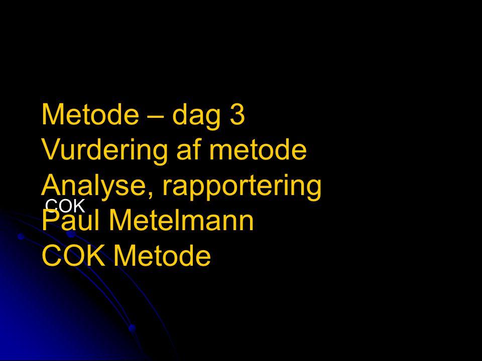 Vurdering af metode Analyse, rapportering Paul Metelmann COK Metode