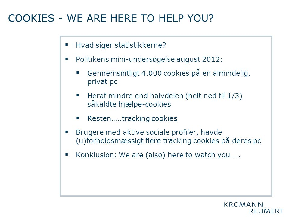 COOKIES - WE ARE HERE TO HELP YOU