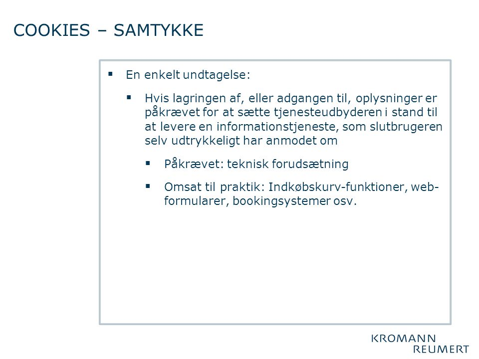 COOKIES – SAMTYKKE En enkelt undtagelse: