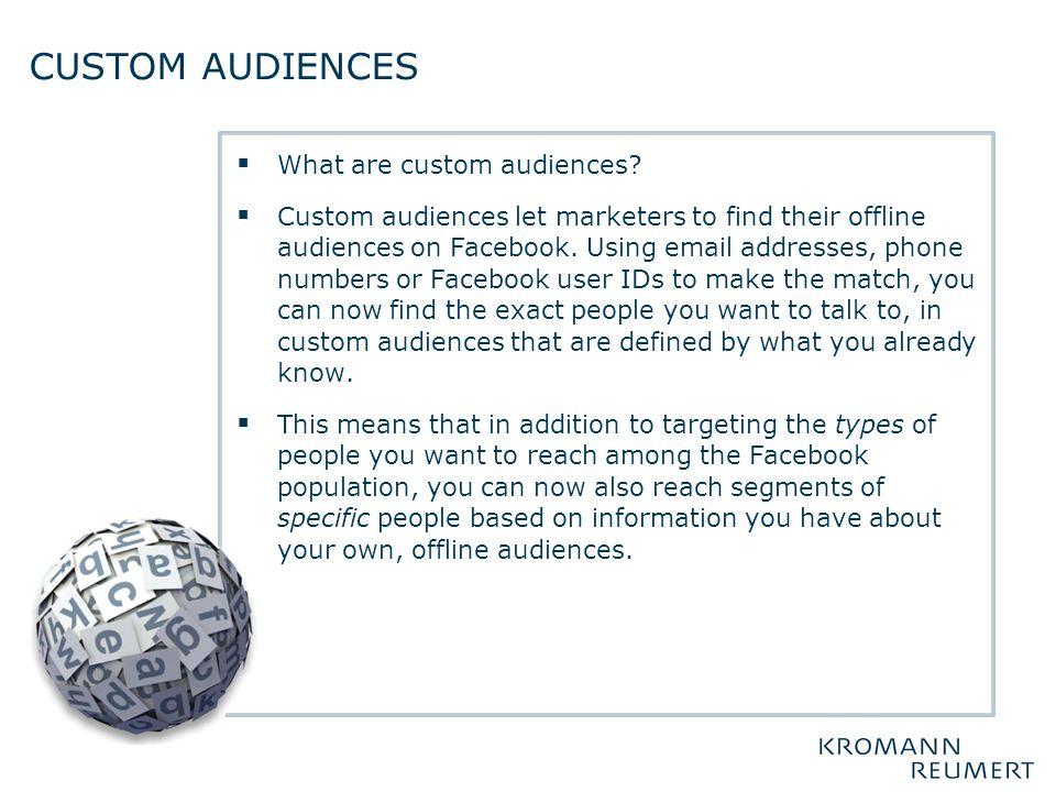 Custom audiences What are custom audiences