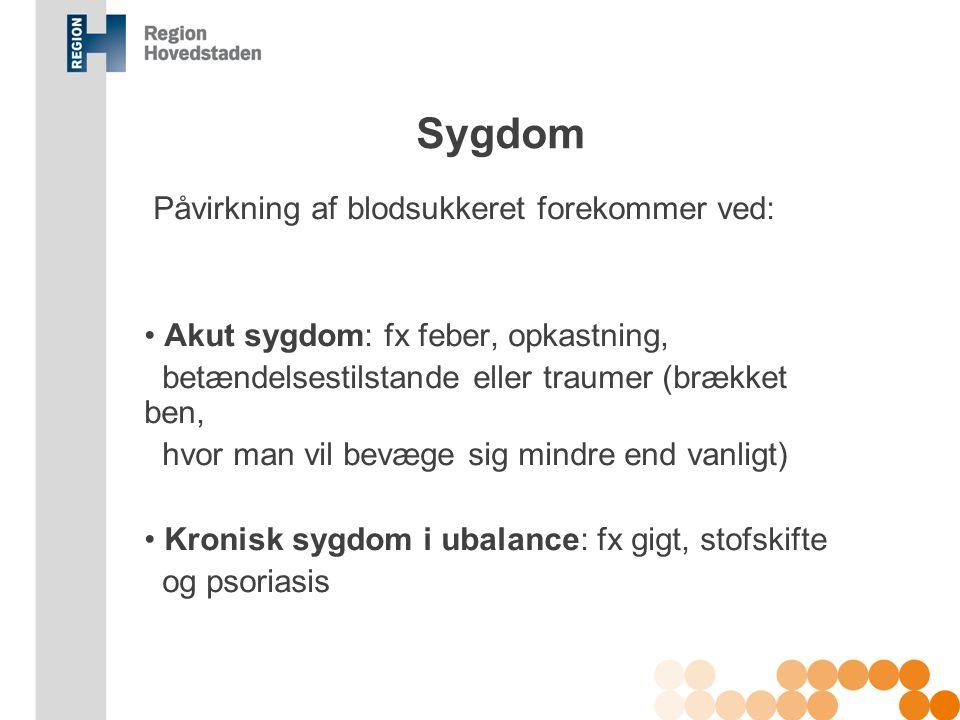 Sygdom Påvirkning af blodsukkeret forekommer ved: