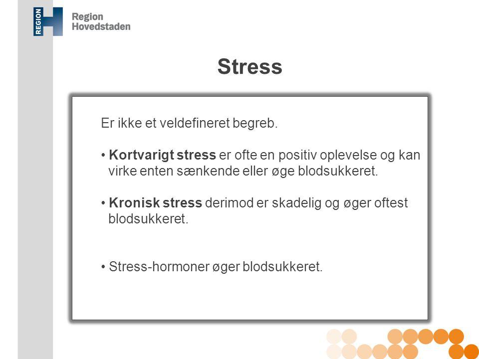 Stress Er ikke et veldefineret begreb.