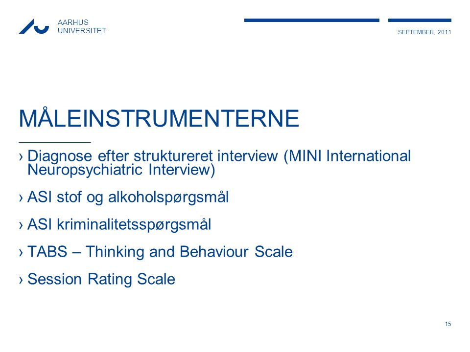 MÅLEINSTRUMENTERNE Diagnose efter struktureret interview (MINI International Neuropsychiatric Interview)