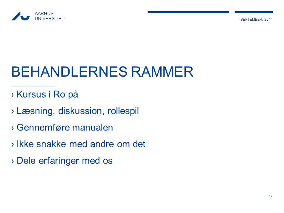 BEHANDLERNES RAMMER Kursus i Ro på Læsning, diskussion, rollespil
