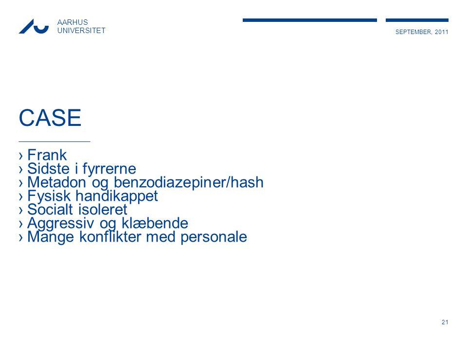CASE Frank Sidste i fyrrerne Metadon og benzodiazepiner/hash
