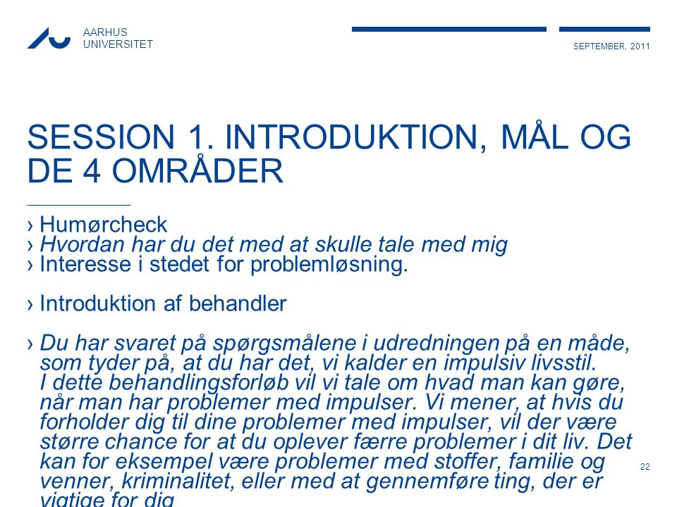 SESSION 1. INTRODUKTION, MÅL OG DE 4 OMRÅDER
