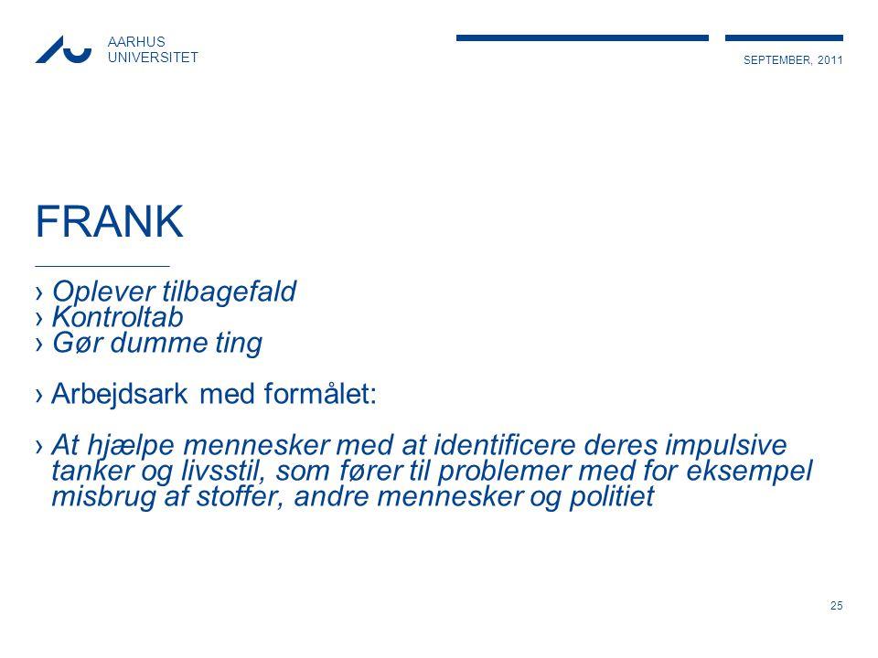 FRANK Oplever tilbagefald Kontroltab Gør dumme ting