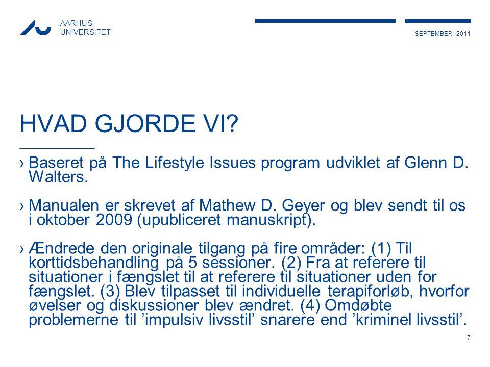 HVAD GJORDE VI Baseret på The Lifestyle Issues program udviklet af Glenn D. Walters.