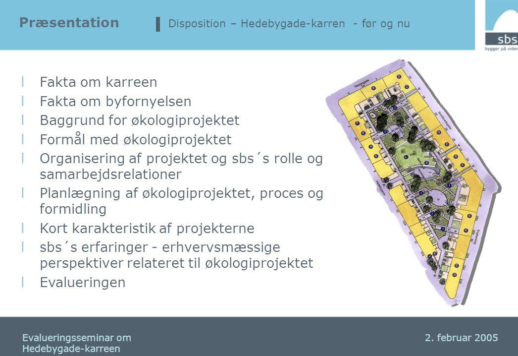Baggrund for økologiprojektet Formål med økologiprojektet