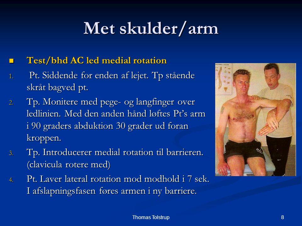 Met skulder/arm Test/bhd AC led medial rotation
