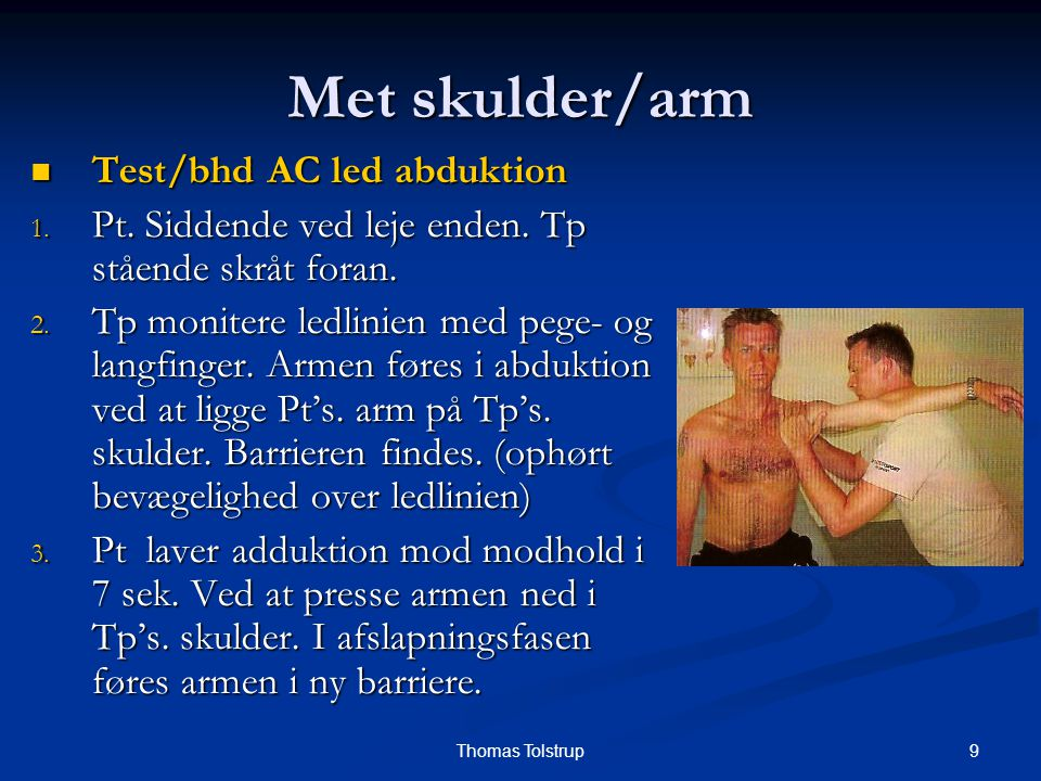 Met skulder/arm Test/bhd AC led abduktion
