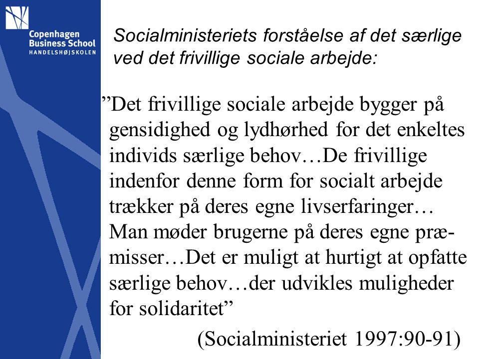 Socialministeriets forståelse af det særlige ved det frivillige sociale arbejde: