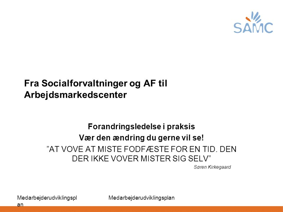 Fra Socialforvaltninger og AF til Arbejdsmarkedscenter
