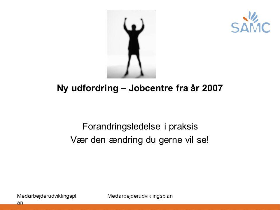 Ny udfordring – Jobcentre fra år 2007