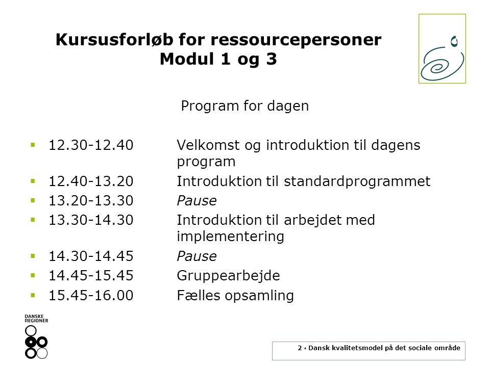 Kursusforløb for ressourcepersoner Modul 1 og 3