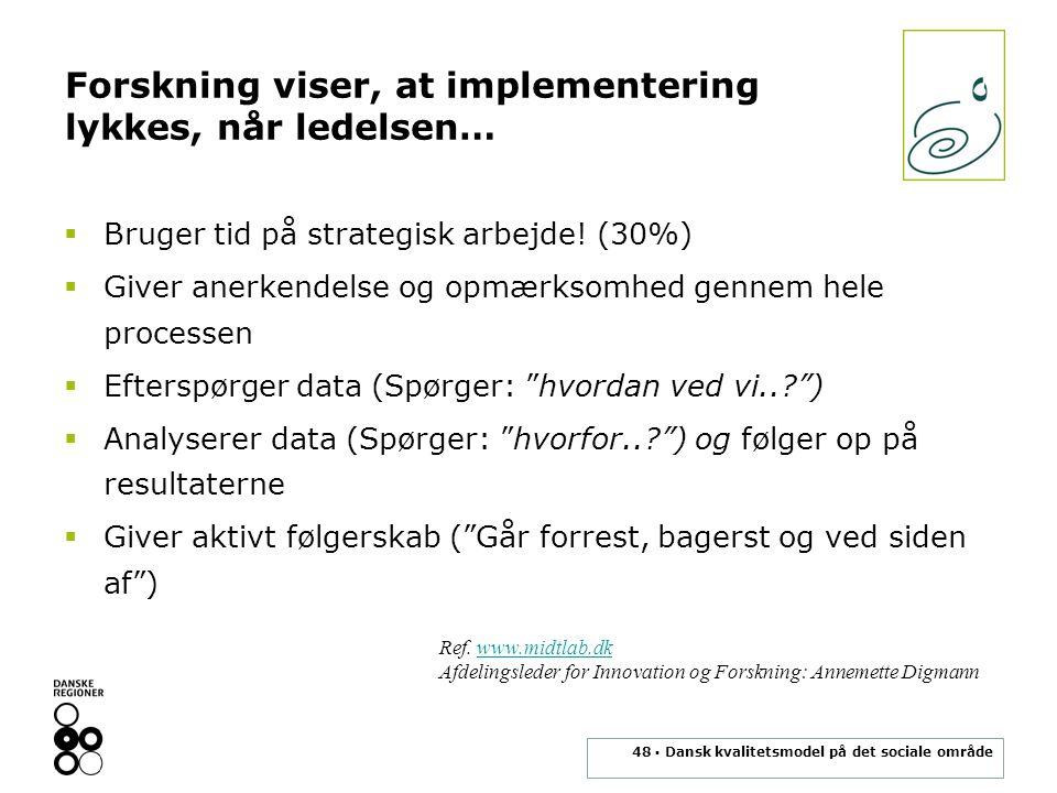 Forskning viser, at implementering lykkes, når ledelsen…